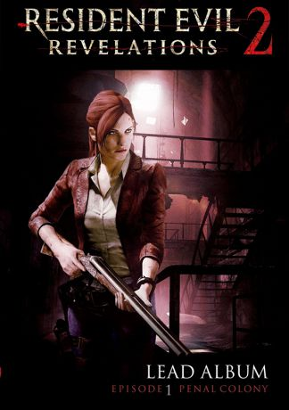 Resident Evil. Revelations 2. Episode One: Penal Colony (Цифровая версия)