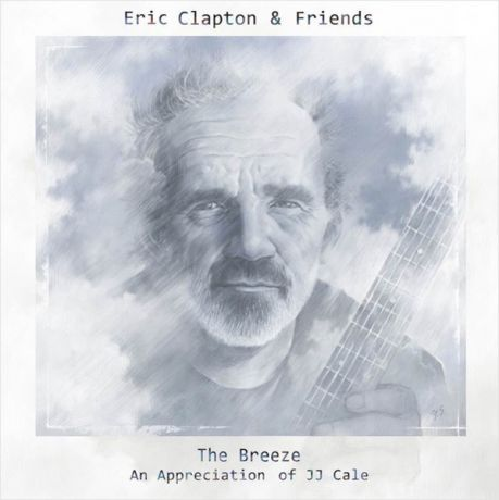 Eric Clapton & Friends. The Breeze – An Appreciation of JJ Cale