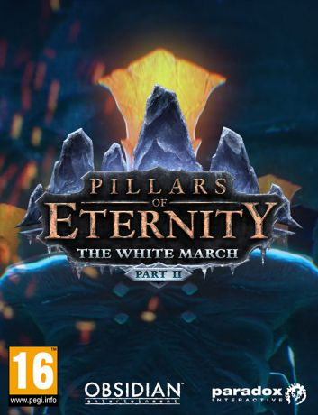 Pillars of Eternity. The White March: Part II. Дополнение (Цифровая версия)