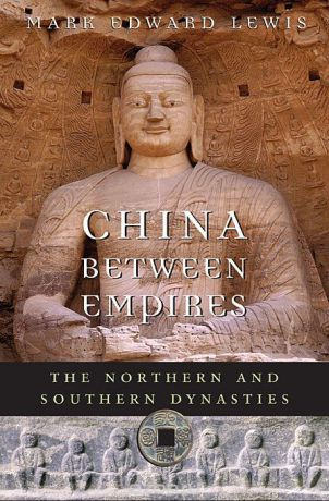 China Between Empires – The Northern and Southern Dynasties