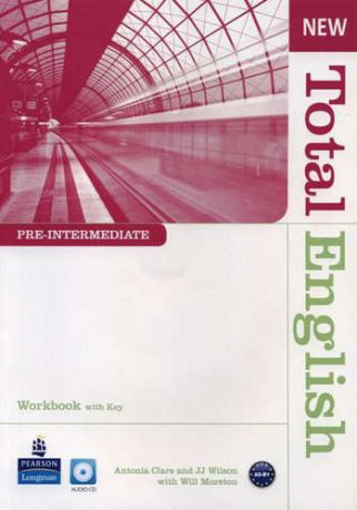 Clare, Antonia , Wilson, JJ , Moreton, Will Total English Pre-Interm 2nd WB+key+Audio CD