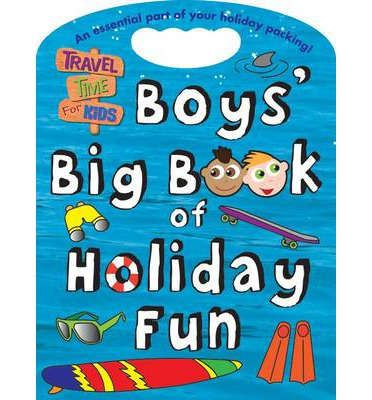 Regan L. Travel Time for Kids : Boys Big Book of Holiday Fun