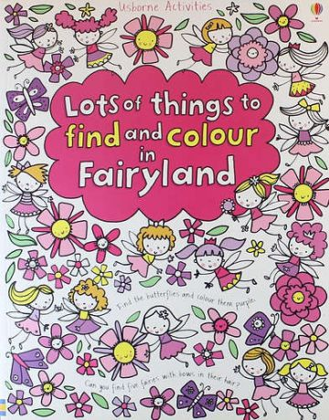 Watt F. Lots of Things to Find and Colour in Fairyland