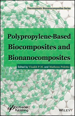 Matheus Poletto Polypropylene-Based Biocomposites and Bionanocomposites