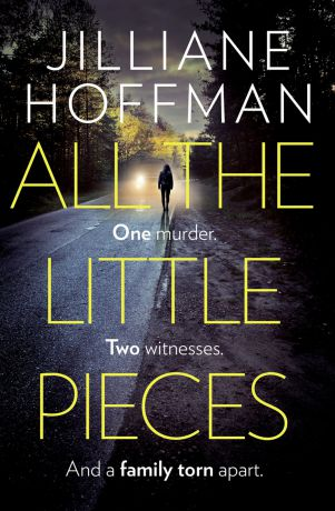 Jilliane Hoffman All the Little Pieces