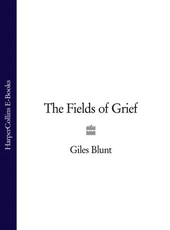 Giles Blunt The Fields of Grief
