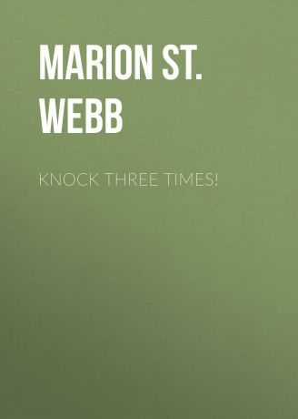 Marion St. John Webb Knock Three Times!