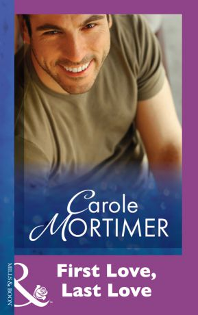 Carole Mortimer First Love, Last Love