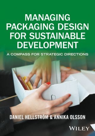 Annika Olsson Managing Packaging Design for Sustainable Development. A Compass for Strategic Directions