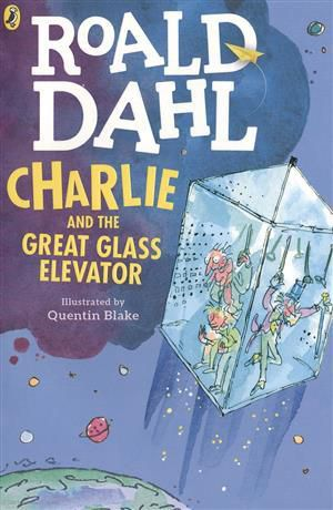 Dahl R. Charlie and the Great Glass Elevator (ill. Blake) (м) Dahl