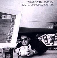 """The Beastie Boys"" Beastie Boys. Ill Communication"