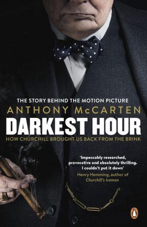 Darkest Hour. How Churchill Brought us Back from the Brink Film Tie-In