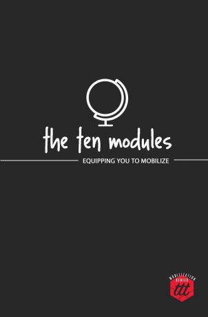 The Traveling Team The Ten Modules. Equipping you to Mobilize