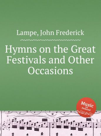 J.F. Lampe Hymns on the Great Festivals and Other Occasions