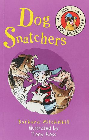 Dog Snatchers (No. 1 Boy Detective)