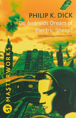 Do Androids Dream Of Electric Sheep?: The inspiration behind Blade Runner and Blade Runner 2049
