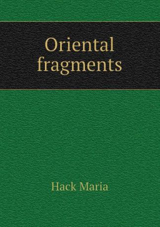 Hack Maria Oriental fragments