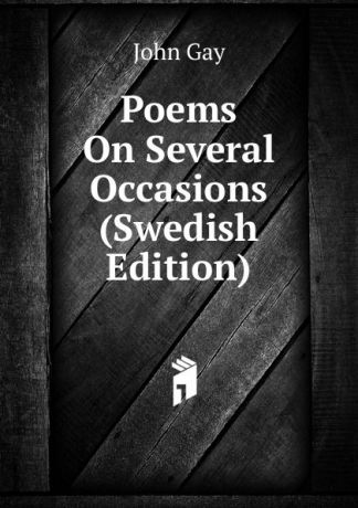 Gay John Poems On Several Occasions (Swedish Edition)