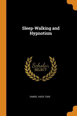 Daniel Hack Tuke Sleep-Walking and Hypnotism