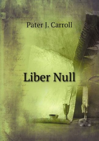 Pater J. Carroll Liber Null