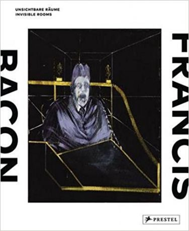 Francis Bacon: Invisible Rooms / Francis Bacon: Unsichtbare Raume