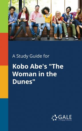 Cengage Learning Gale A Study Guide for Kobo Abe