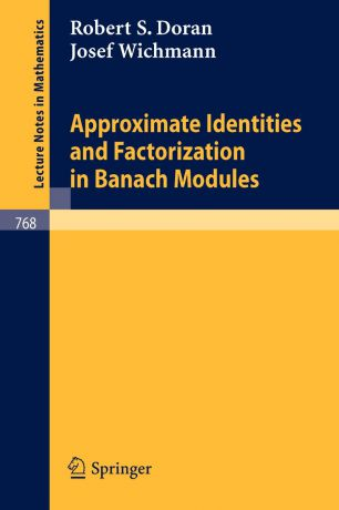 R. S. Doran, J. Wichmann Approximate Identities and Factorization in Banach Modules