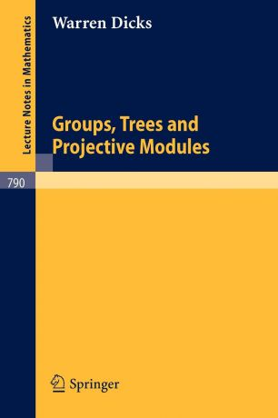 W. Dicks Groups, Trees and Projective Modules