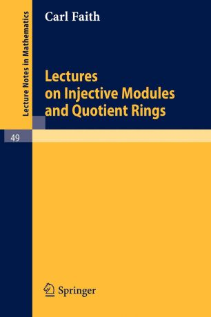 Carl Faith Lectures on Injective Modules and Quotient Rings