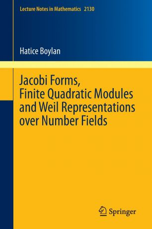 Hatice Boylan Jacobi Forms, Finite Quadratic Modules and Weil Representations over Number Fields
