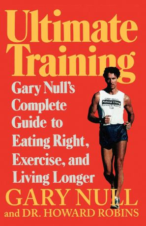 Gary Null, Howard Robins Ultimate Training. Gary