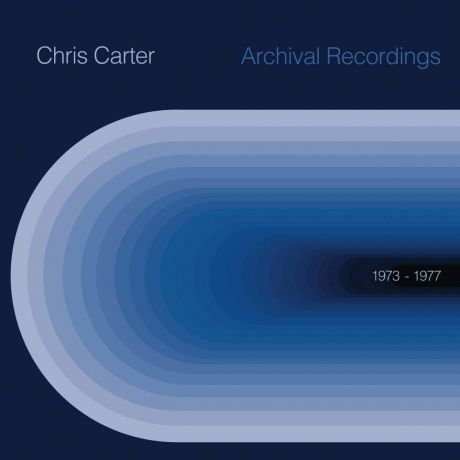 Chris Carter. Archival 1973 to 1977 (LP)