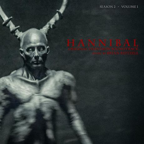 Brian Reitzell. Hannibal Season 2 Volume 1. The Original Motion Picture Soundrack (2 LP)