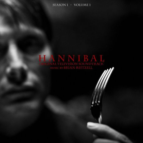 Brian Reitzell. Hannibal Season 1 Volume 1. The Original Motion Picture Soundrack (2 LP)