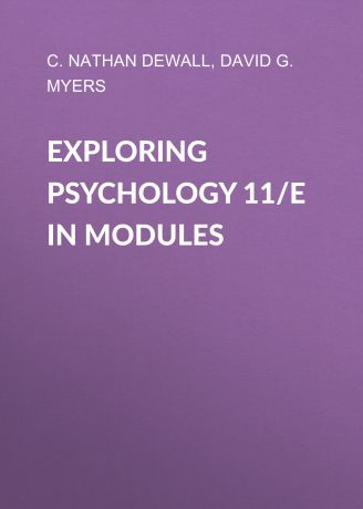 David G. Myers Exploring Psychology 11/e in Modules