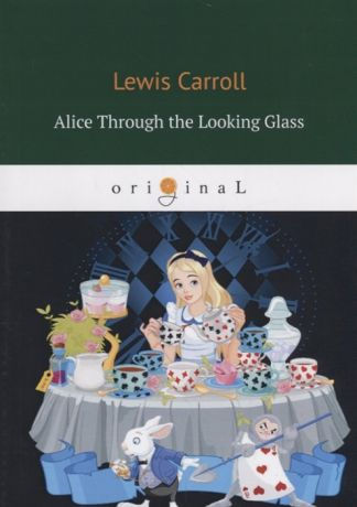 Carroll L. Alice Through the Looking Glass